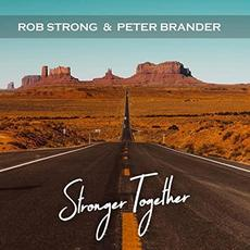 Stronger Together mp3 Album by Rob Strong & Peter Brander