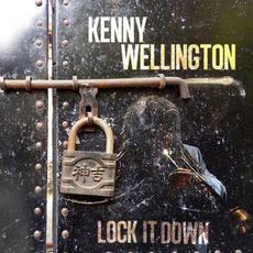 Lock It Down mp3 Album by Kenny Wellington
