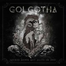 Locked Down but Alive in 2021 mp3 Album by Golgotha
