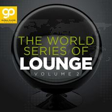 The World Series of Lounge, Vol. 2 mp3 Compilation by Various Artists