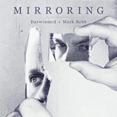 Mirroring mp3 Single by Darwinmcd & Mark Bebb