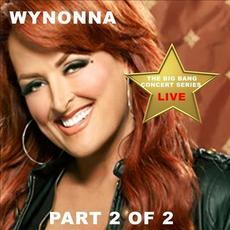 Big Bang Concert Series Wynonna, Pt. 2 (Live) mp3 Live by Wynonna Judd