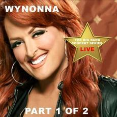 Big Bang Concert Series Wynonna, Pt. 1 (Live) mp3 Live by Wynonna Judd
