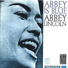Abbey Is Blue (Remastered) mp3 Album by Abbey Lincoln