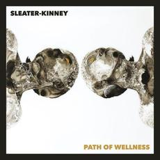 Path of Wellness mp3 Album by Sleater-Kinney