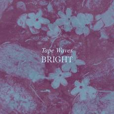 Bright mp3 Album by Tape Waves