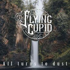All Turns to Dust mp3 Album by Flying Cupid
