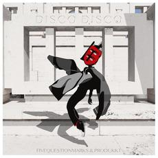 DISCO DISCO mp3 Album by Fivequestionmarks & Produkkt