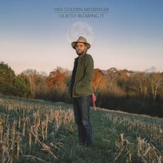 Quietly Blowing It mp3 Album by Hiss Golden Messenger