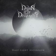 Half-Light Ascension mp3 Album by Dawn of Dismality