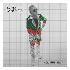 How Are You? mp3 Album by D. White