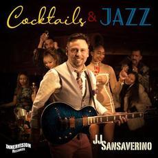 Cocktails & Jazz mp3 Album by JJ Sansaverino