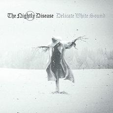 Delicate White Sound mp3 Album by The Nightly Disease