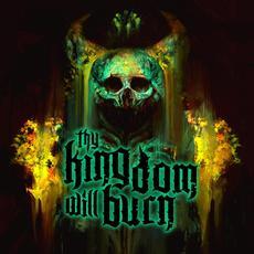 Thy Kingdom Will Burn mp3 Album by Thy Kingdom Will Burn