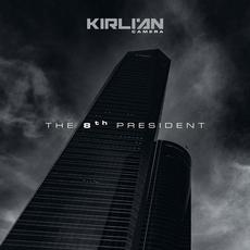 The 8th President mp3 Single by Kirlian Camera