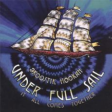 Under Full Sail: It All Comes Together mp3 Album by əkoostik hookah