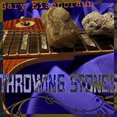Throwing Stones mp3 Album by Gary Eisenbraun