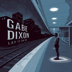Lay It on Me mp3 Album by Gabe Dixon