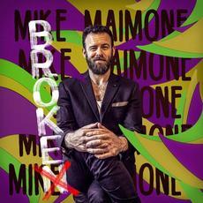 Broke, Not Broken mp3 Album by Mike Maimone