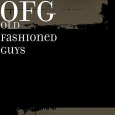 Old Fashioned Guys mp3 Album by OFG