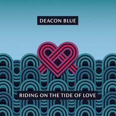 Riding on the Tide of Love mp3 Album by Deacon Blue