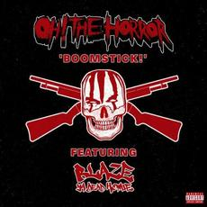 Boomstick! (feat. Blaze Ya Dead Homie) mp3 Single by Oh! The Horror