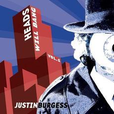 Heads Will Bang, Vol. 1 mp3 Album by Justin Burgess
