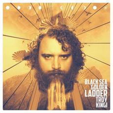 Black Sea Golden Ladder mp3 Album by Troy Kingi