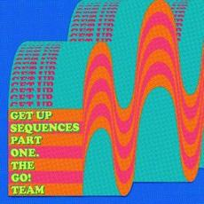 Get Up Sequences Part One mp3 Album by The Go! Team