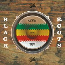 Nothing In The Larder mp3 Album by Black Roots