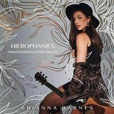 Hierophanies: Manifestations of the Sacred mp3 Album by Brianna Barnes