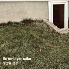 """Stove Top"" mp3 Album by Three-Layer Cake"