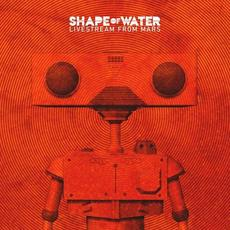 Livestream from Mars mp3 Album by Shape of Water