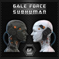 Subhuman mp3 Album by Gale Force