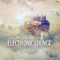 Electronic Lounge, Vol. 2: Deep Fantastic Chillout Beats mp3 Compilation by Various Artists