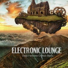 Electronic Lounge: Deep Fantastic Chillout Beats mp3 Compilation by Various Artists