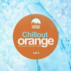 Chillout Orange, Vol. 3: Relaxing Chillout Vibes mp3 Compilation by Various Artists