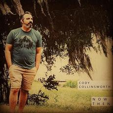 Now Then mp3 Album by Cody Collinsworth