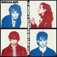 It Won't Always Be Like This mp3 Album by Inhaler