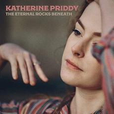 The Eternal Rocks Beneath mp3 Album by Katherine Priddy