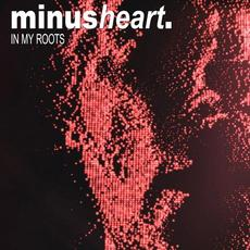 In My Roots mp3 Album by minusheart.