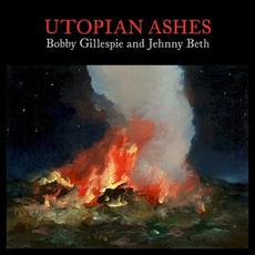 Utopian Ashes mp3 Album by Bobby Gillespie & Jehnny Beth