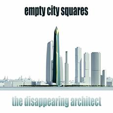 The Disappearing Architect mp3 Album by Empty City Squares
