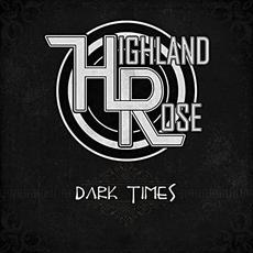 Dark Times mp3 Album by Highland Rose