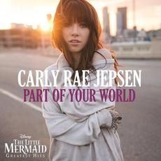 Part of Your World mp3 Single by Carly Rae Jepsen