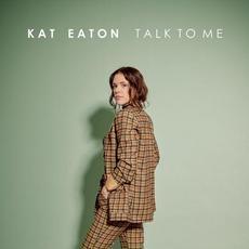 Talk To Me mp3 Album by Kat Eaton