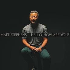 Hello, How Are You? mp3 Album by Matt Stephens