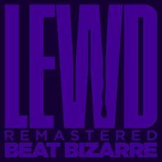 Lewd (Remastered) mp3 Album by Beat Bizarre