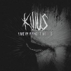 Live In a Ghost World mp3 Live by Killus
