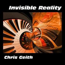 Invisible Reality mp3 Album by Chris Geith